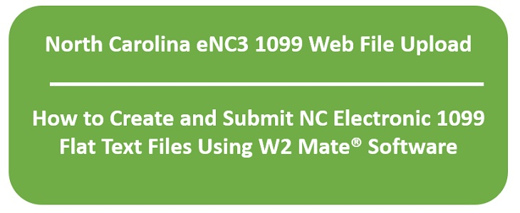 How to Create North Carolina 1099 Flat Text Files That Follow eNC3 File Format